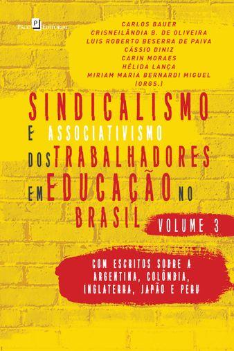 Sindicalismo e Associativismo dos Trabalhadores em Educação no Brasil (Vol. 3)