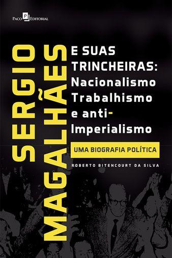 Sergio Magalhães e suas Trincheiras – Nacionalismo