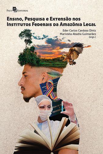 Ensino, Pesquisa e Extensão nos Institutos Federais da Amazônia Legal