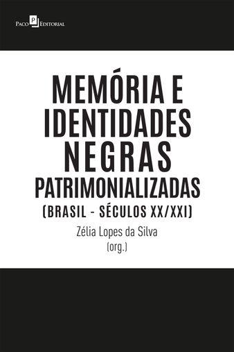 Memória e identidades negras patrimonializadas