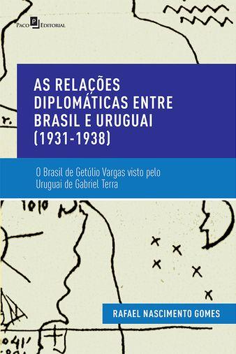 As Relações Diplomáticas entre Brasil e Uruguai (1931-1938)