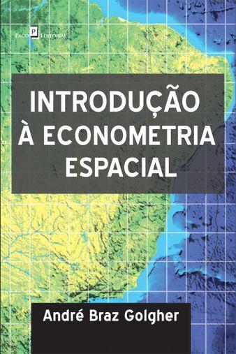Introdução à Econometria Espacial
