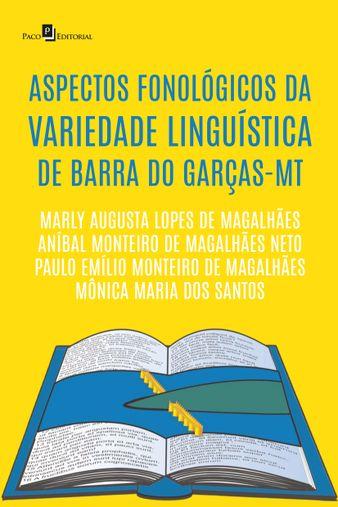 Aspectos fonológicos da variedade linguística de Barra do Garças-MT