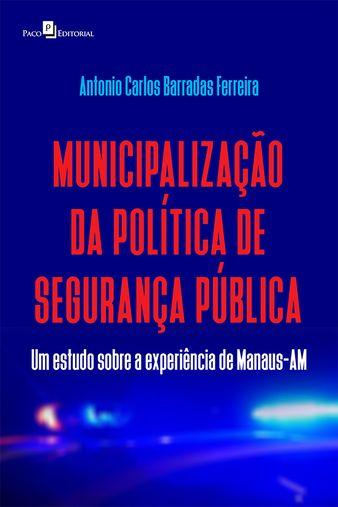 Municipalizacao da Politica de Seguranca Publica