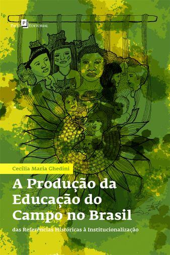A Produção da Educação do Campo no Brasil