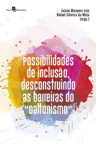 """Possibilidades de inclusão, desconstruindo as barreiras do """"daltonismo"""""""