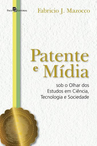 Patente e Mídia Sob o Olhar Dos Estudos em Ciência