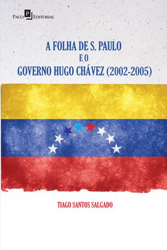 A Folha de S. Paulo e o Governo Hugo Chávez (2002-2005)