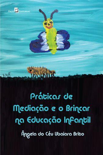 Práticas De Mediação E O Brincar Na Educação Infantil