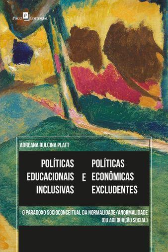 Políticas educacionais inclusivas e políticas econômicas excludentes