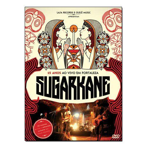 Sugar Kane - 15 Anos Ao Vivo em Fortaleza [DVD]