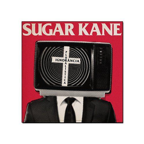 Sugar Kane - Ignorância Pluralística [CD]
