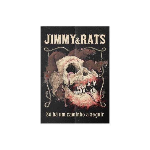 Jimmy & Rats - Só Há Um Caminho A Seguir [Pôster S/ Tubo]