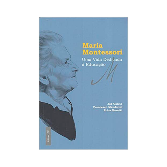 Maria Montessori - Uma vida dedicada à educação