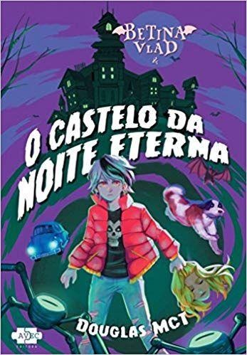 O Castelo da Noite Eterna - Douglas MCT