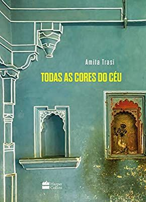 Todas as Cores do Céu - Amita Trasi