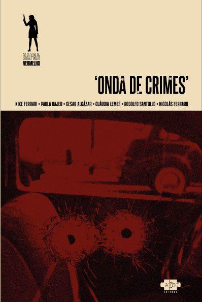 Onda de crimes - Org. Cesar Alcázar
