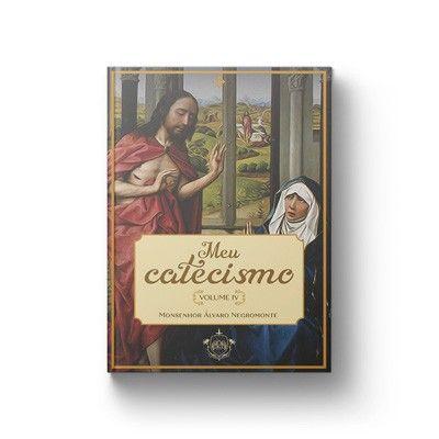 Meu Catecismo volume 04