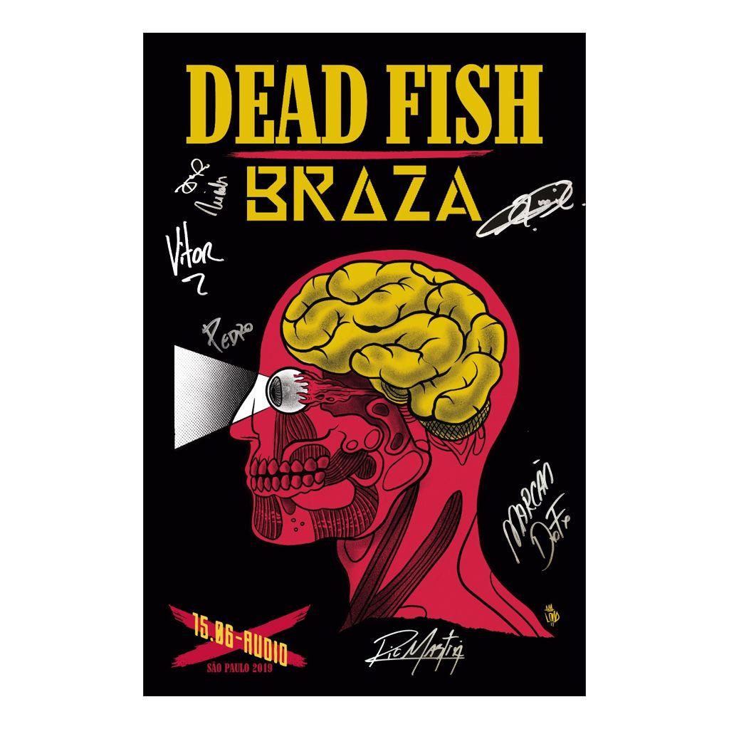 Dead Fish e Braza - São Paulo 15-06-2019 [Serigrafia Autografada c/ Tubo]