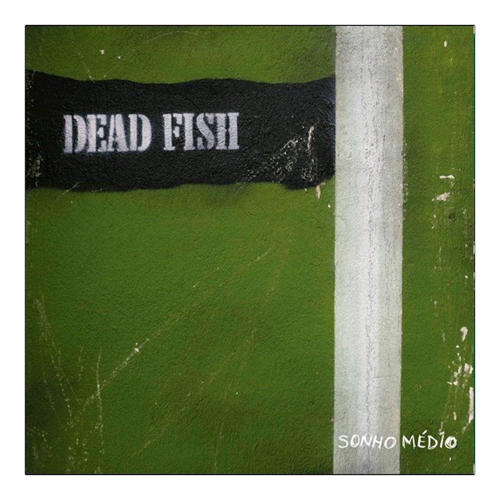 Dead Fish - Sonho Médio [LP Verde]
