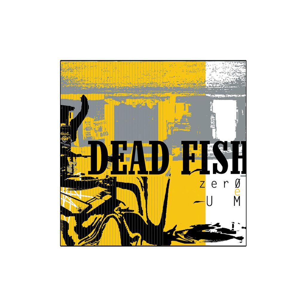 Dead Fish - Zero e Um [CD]