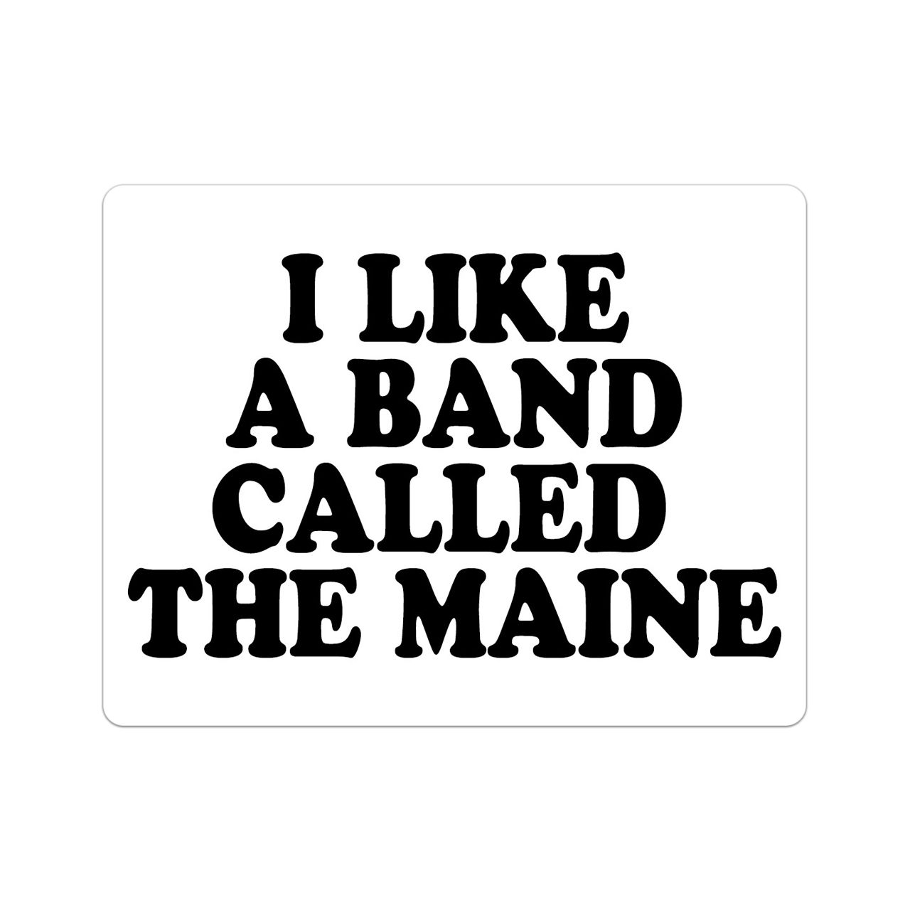 The Maine - I Like A Band Called The Maine [Adesivo]