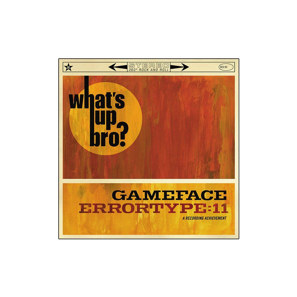 Gameface + Errortype:11 - What's Up Bro? [CD]