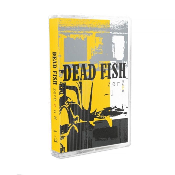 Dead Fish - Zero e Um [K7]