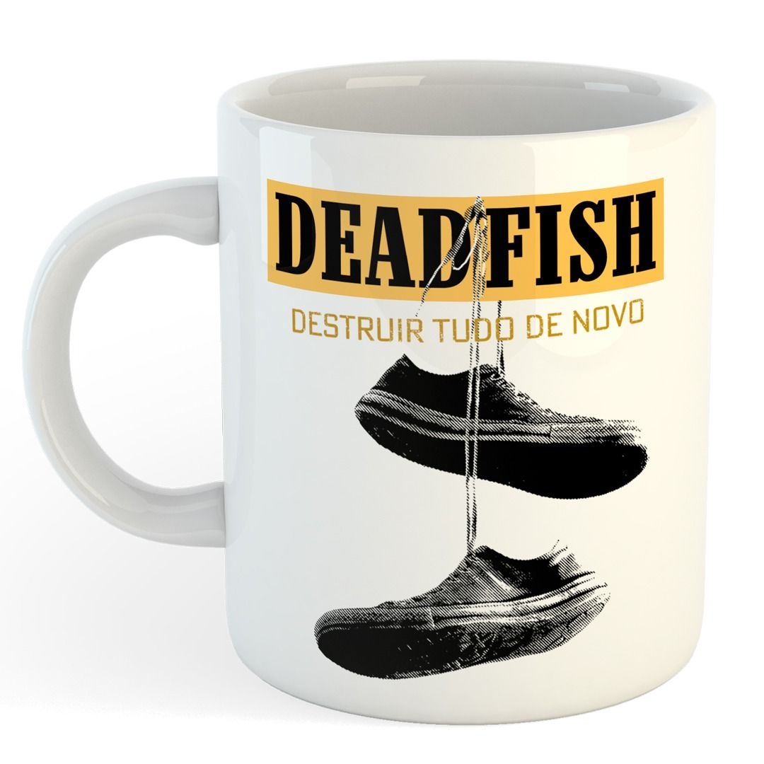Dead Fish - Destruir Tudo De Novo [Caneca]
