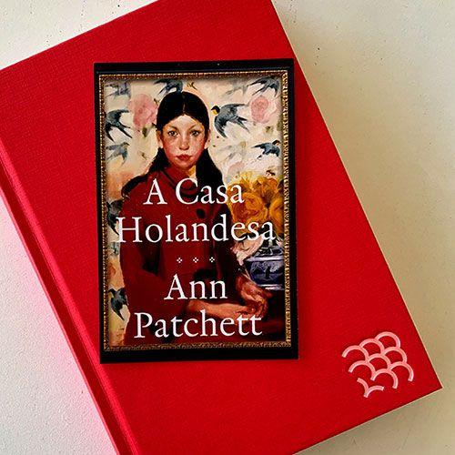 A casa holandesa, de Ann Patchett