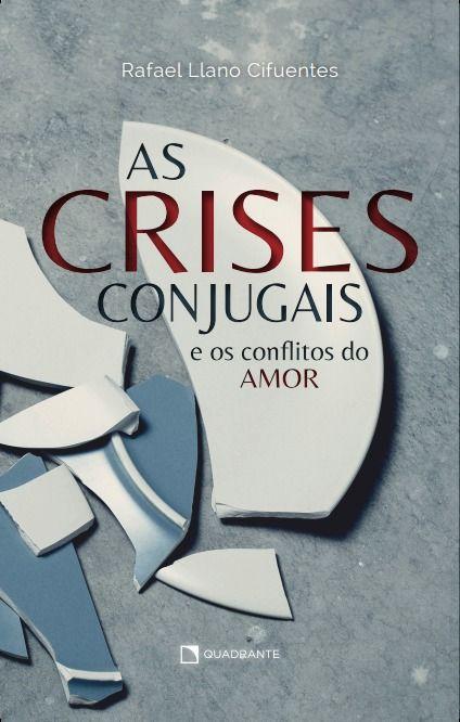 As Crises Conjugais e os conflitos do amor