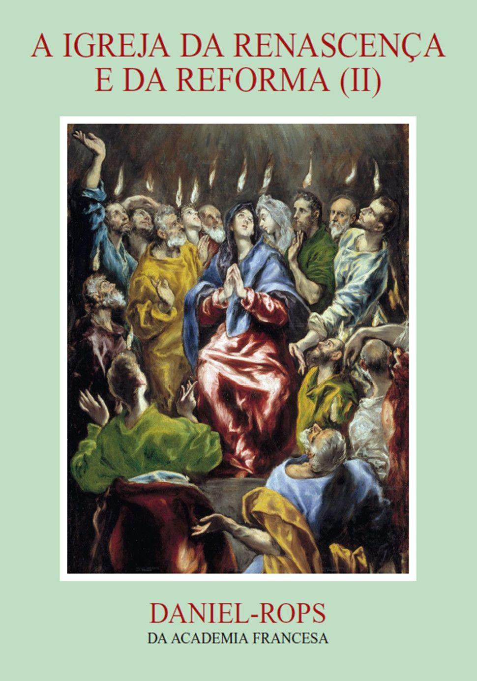 A Igreja da renascença e da reforma (II) - Volume V