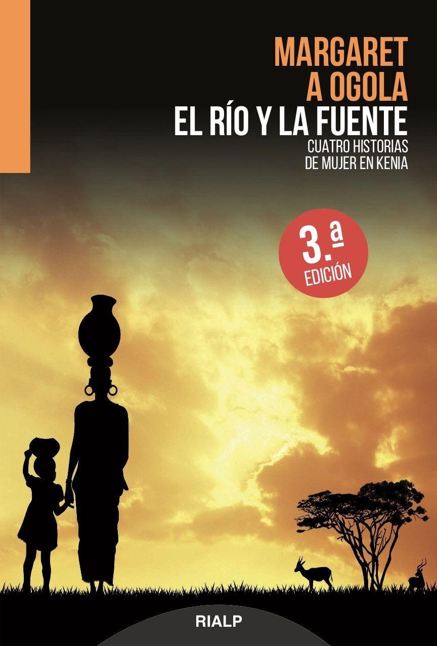 Río y la fuente, El - Cuatro historias de mujer en Kenia