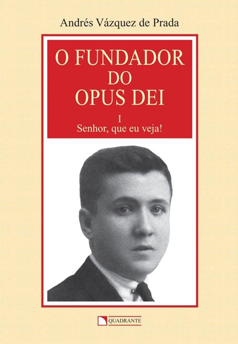 Livro O Fundador do Opus Dei - vol. I