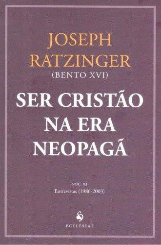 Ser cristão na era neopagã - Vol. III