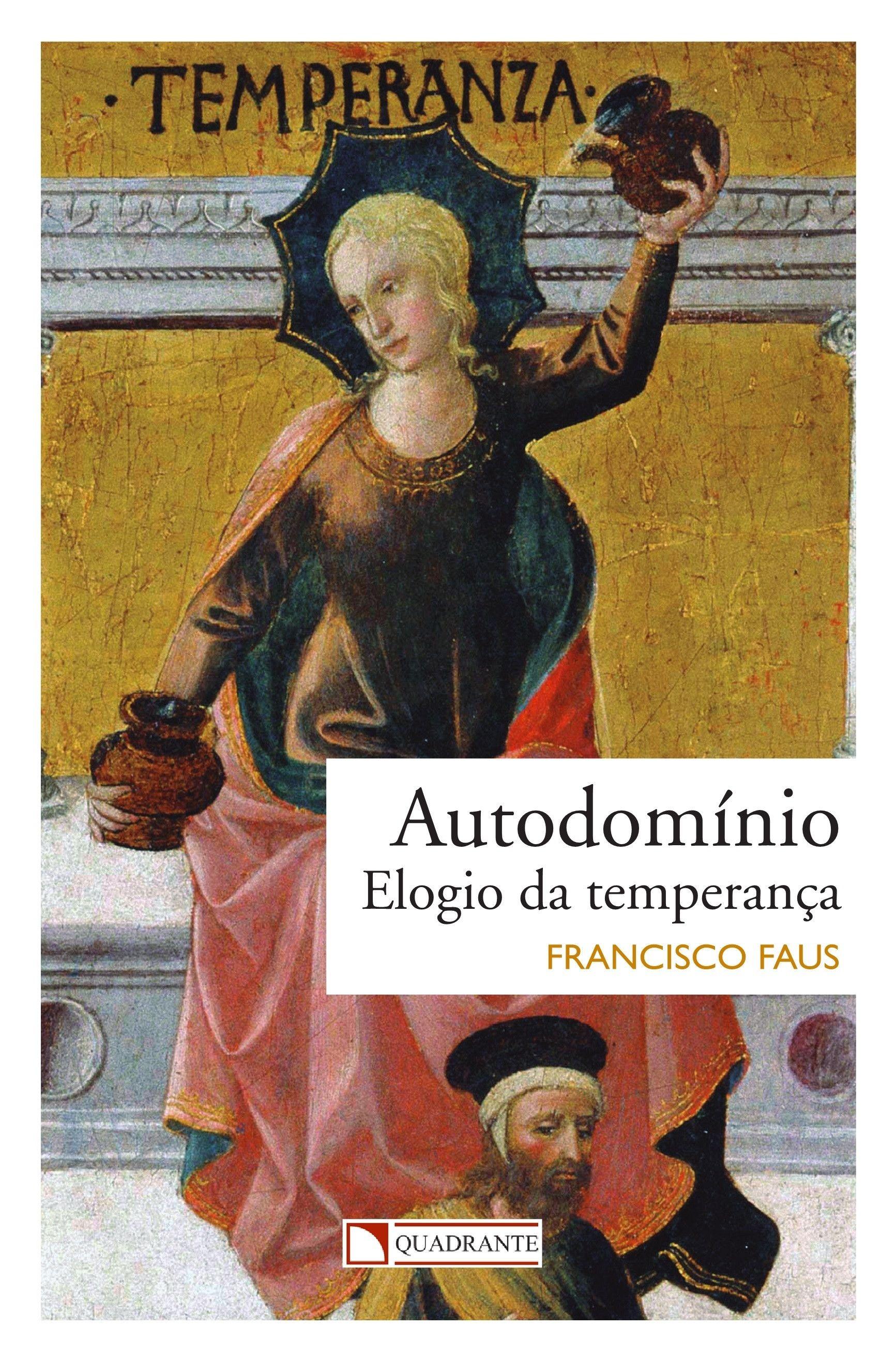 Livro Autodomínio - elogio da temperança