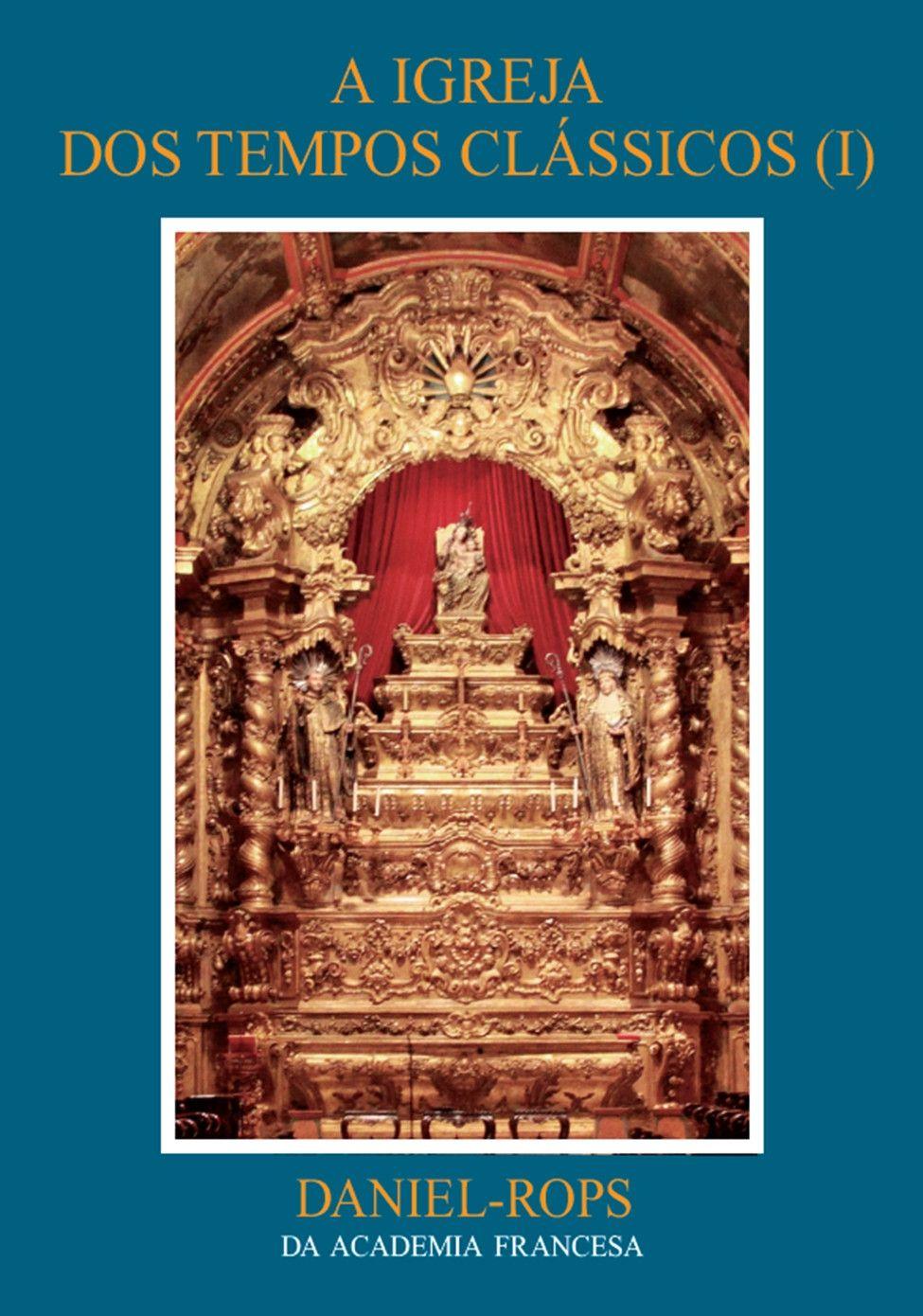 A Igreja dos tempos clássicos (I) - Volume VI