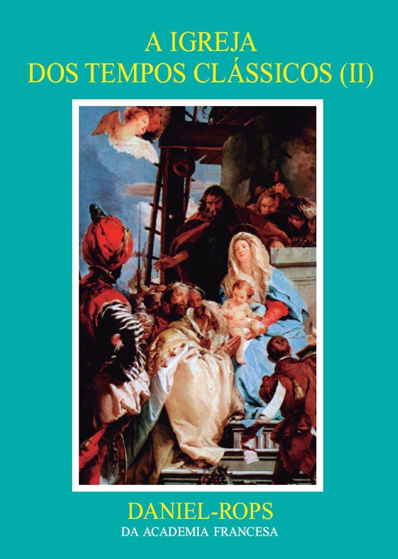 Livro HI-07 - A Igreja dos tempos clássicos (II)