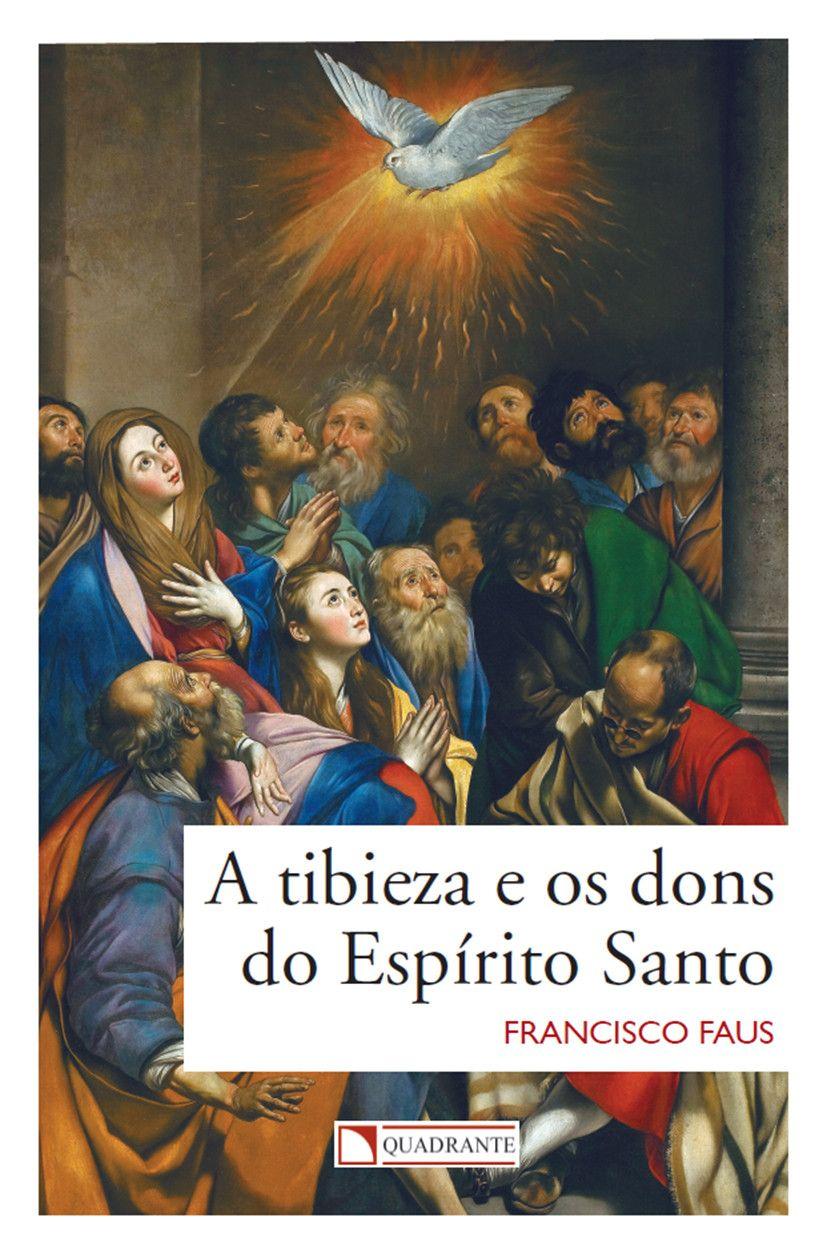 Livro A Tibieza e os dons do Espírito Santo
