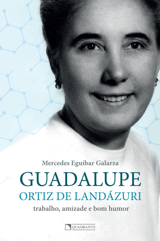 Livro Guadalupe Ortiz de Landázuri: trabalho amizade e bom humor