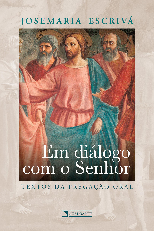 Coleção São Josemaria Escrivá: pregações