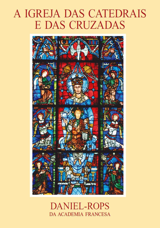 Livro HI-03 - A Igreja das catedrais e das cruzadas