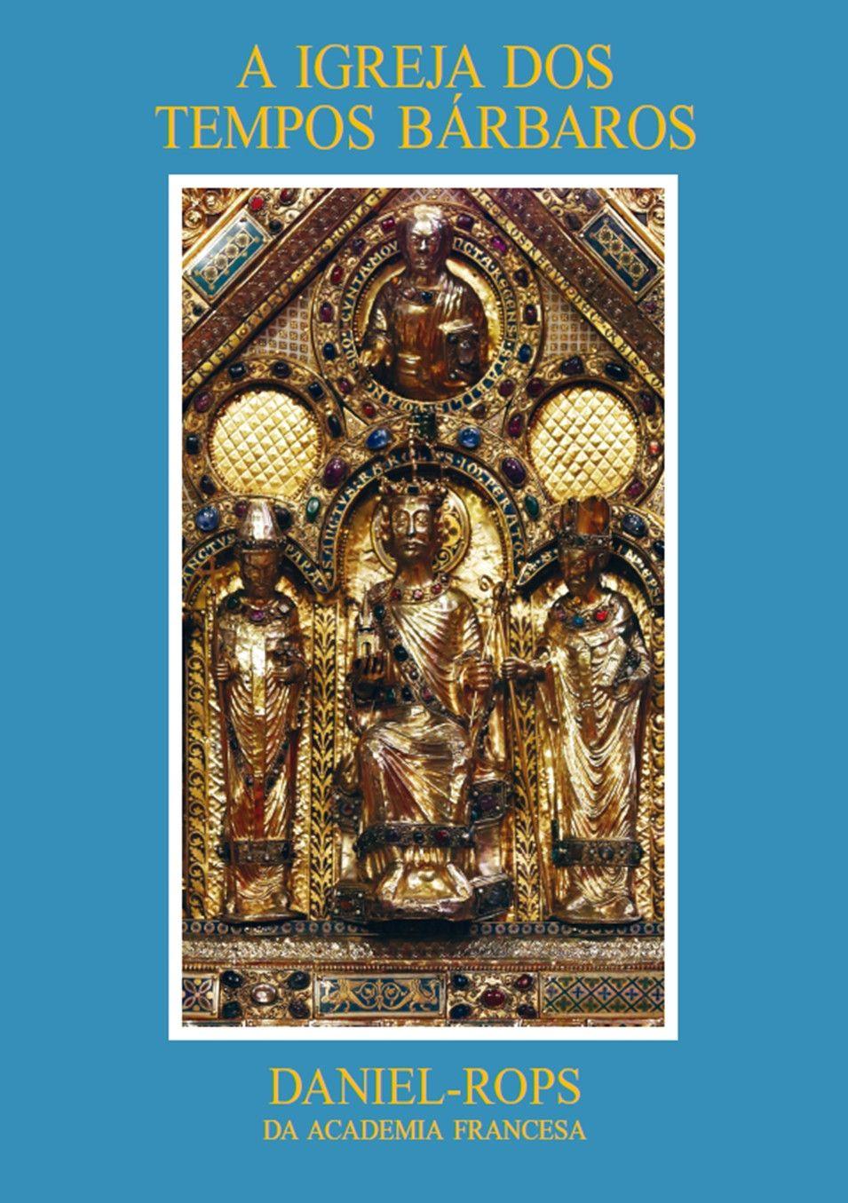 A Igreja dos tempos bárbaros - Volume II