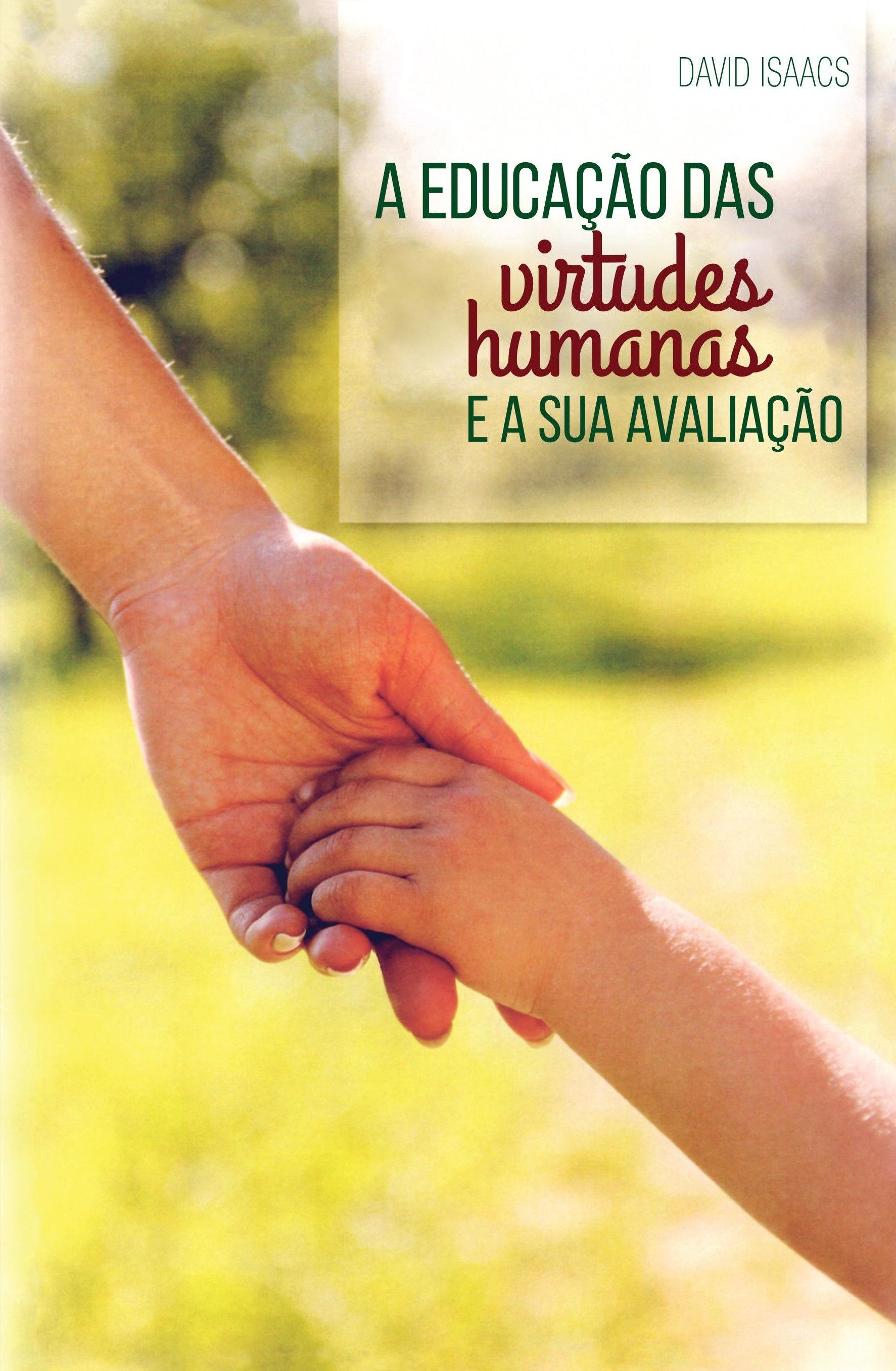 Educação das virtudes humanas e a sua avaliação, A
