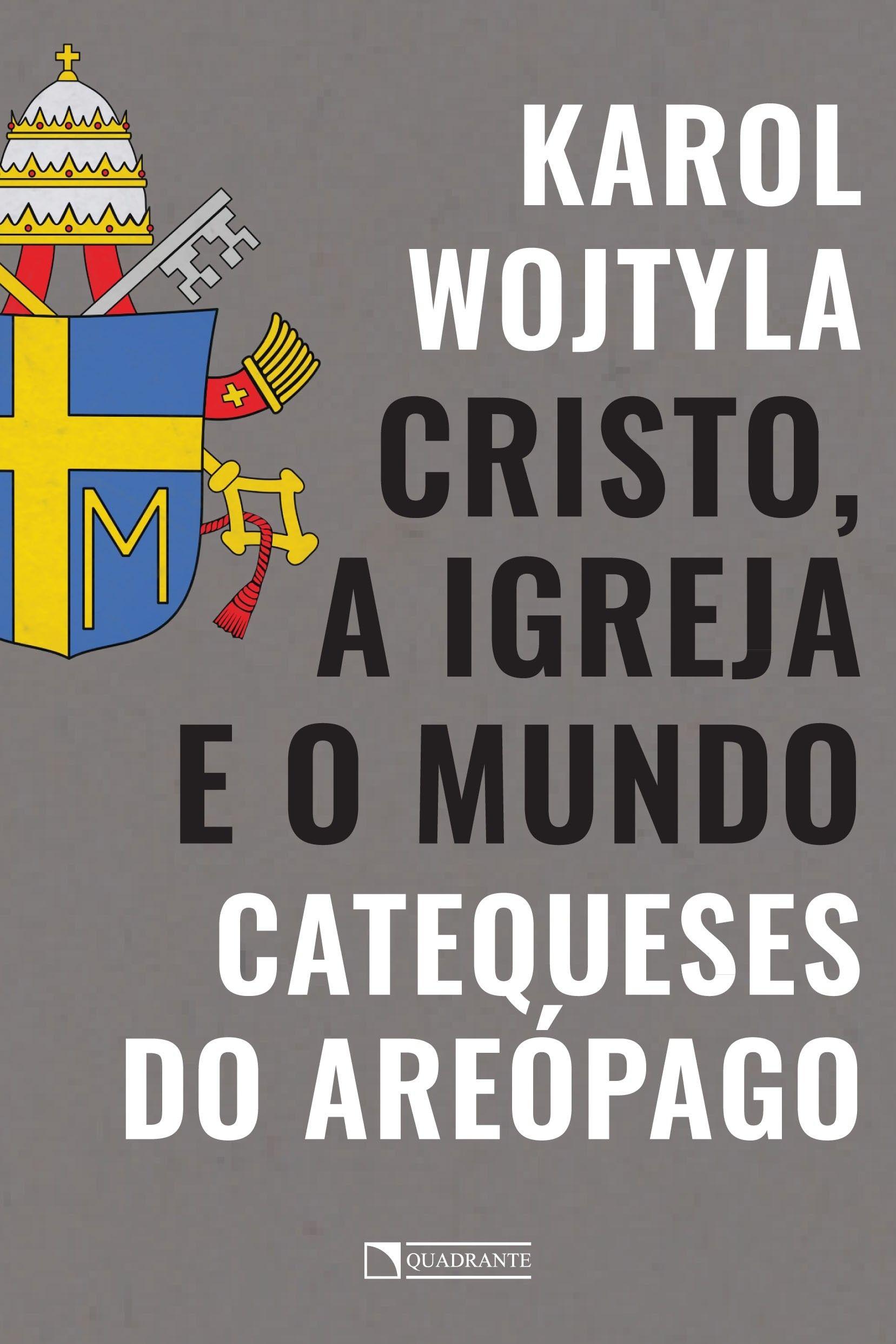 Cristo, a Igreja e o mundo: Catequeses do Areópago