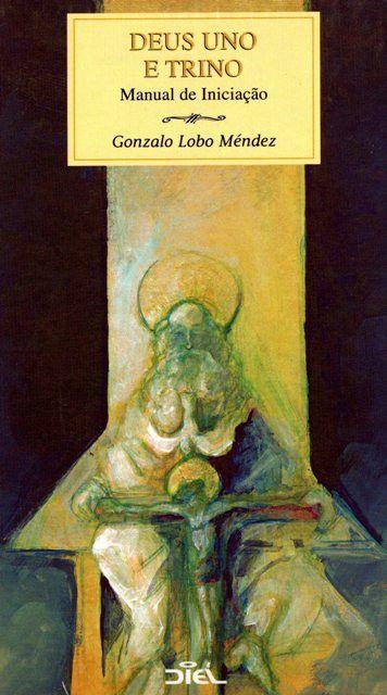 Deus Uno e Trino - Manual de Iniciação