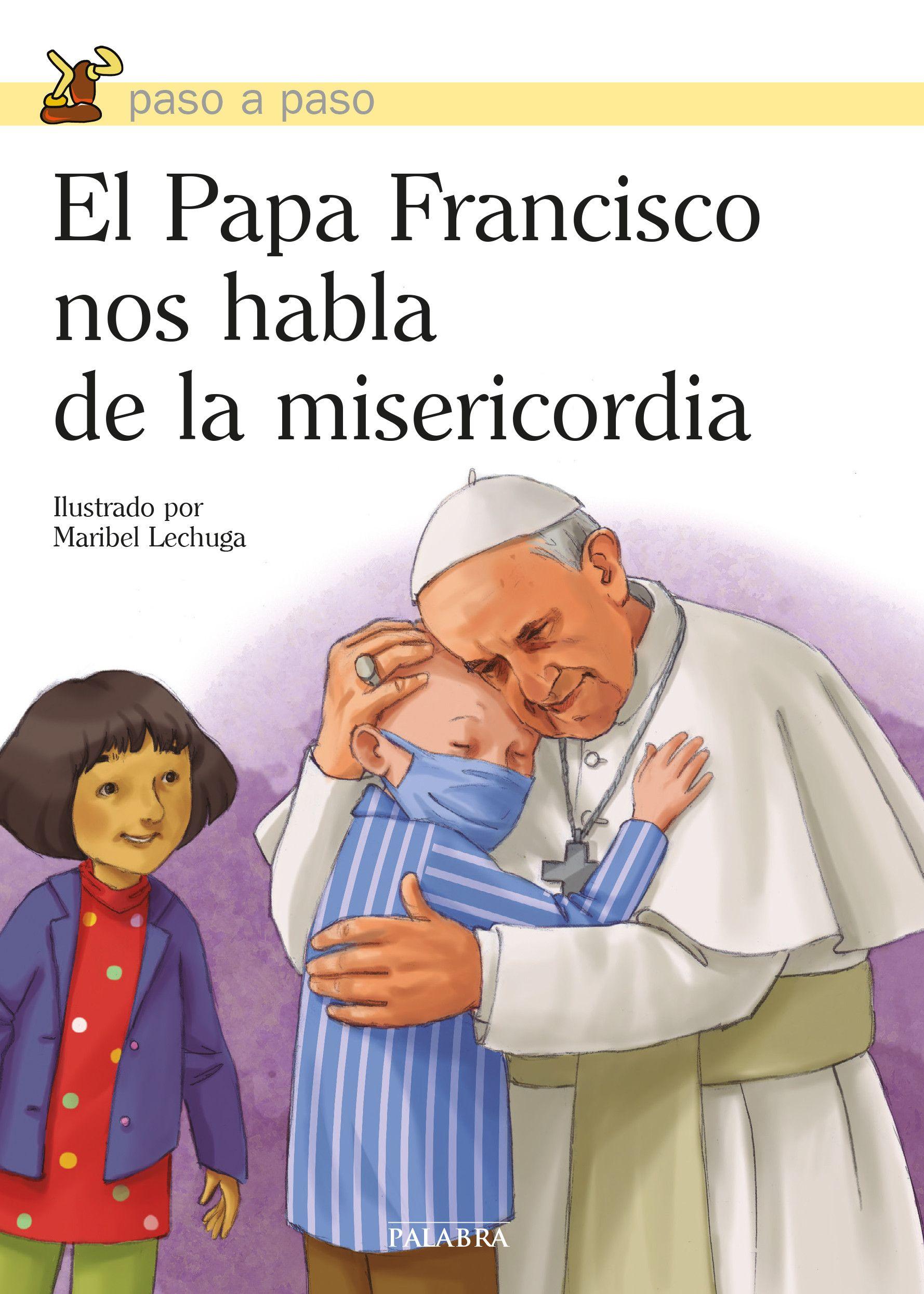Papa Francisco nos habla de la misericordia, El