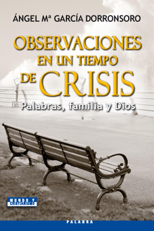 Observaciones en un tiempo de crisis