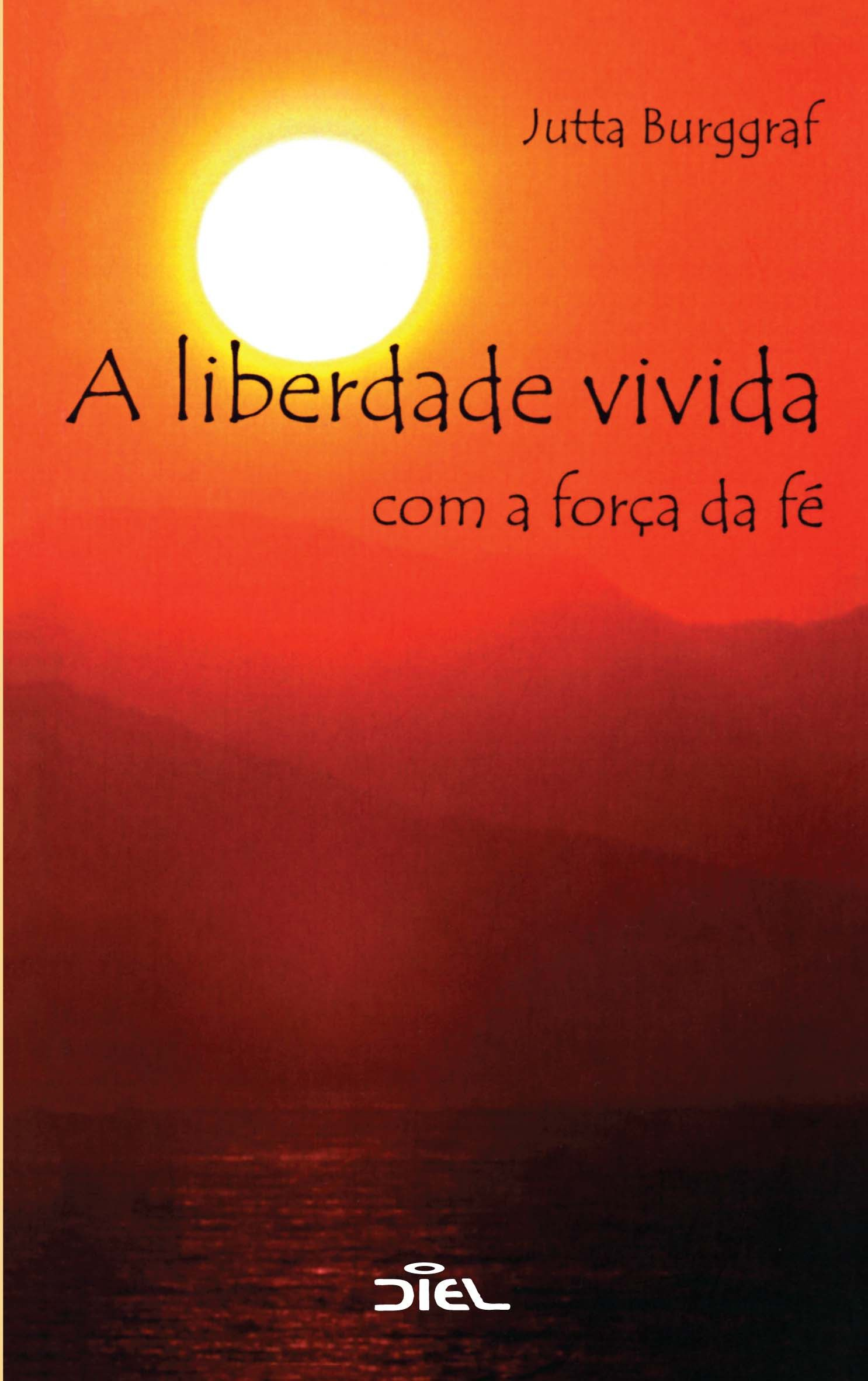 Liberdade vivida com a força da fé, A
